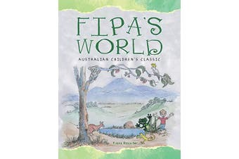 Fipa's World: Australian Children's Classic -Fiona Rossiter Fiction Book