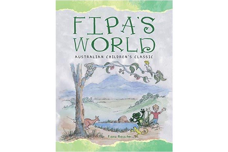 Fipa's World: Australian Children's Classic -Fiona Rossiter Fiction Book