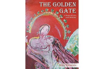 The Golden Gate: A Book of Love and Alchemy -Mary Ceravolo Art Book Aus Stock