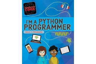 Generation Code: I'm a Python Programmer (Generation Code) - Computers Book