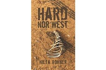 Hard Nor' West -Nieta Rohner Fiction Book Aus Stock