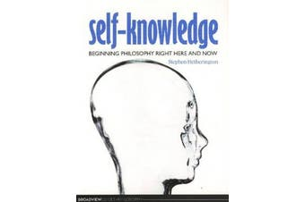 Self-Knowledge: Beginning Philosophy Right Here and Now - Philosophy Book