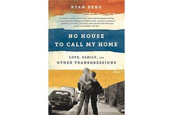 No House to Call My Home: Love, Family, and Other Transgressions Aus Stock