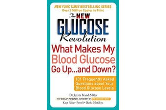 The New Glucose Revolution What Makes My Blood Glucose Go Up ... and Down? Book