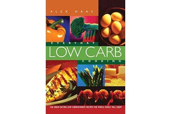 Everyday Low Carb Cooking Cooking Book Aus Stock