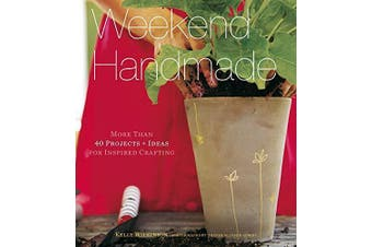 Weekend Handmade:More Than 40 Projects and Ideas for Inspired Cra Book