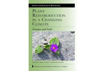 Plant Reintroduction in a Changing Climate: Promises and Perils (The Science)