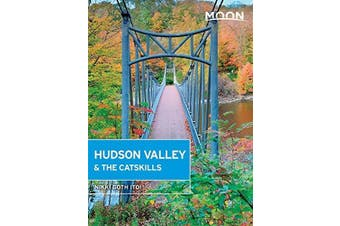 Moon Hudson Valley & the Catskills: Fourth Edition - Travel Book Aus Stock