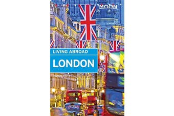 Moon Living Abroad London: Moon Living Abroad -White, Karen Travel Book