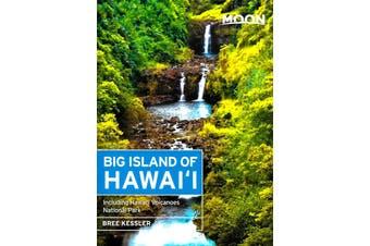 Moon Big Island of Hawaii (8th Ed): Including Hawaii Volcanoes National Park