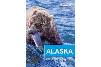 Moon Alaska (First Edition): Scenic Drives, National Parks, Best Hikes - Travel