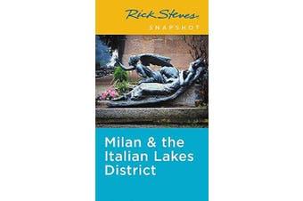 Rick Steves Snapshot Milan & the Italian Lakes District: Third Edition - Travel