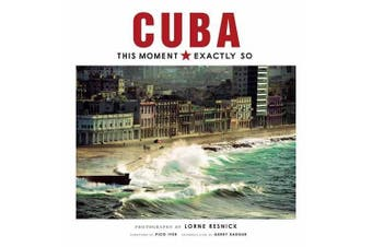 Cuba: This Moment, Exactly So - Photography Book Aus Stock