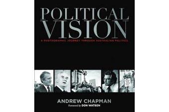 Political Vision: A Photographic Journey Through Australian Politics Aus Stock