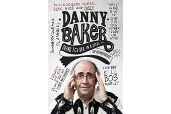 Going to Sea in a Sieve: The Autobiography -Danny Baker Performing Arts Book