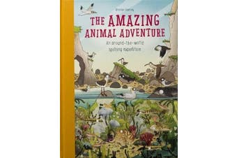 Amazing Animal Adventure: An Around-the-World Spotting Expedition - Children's