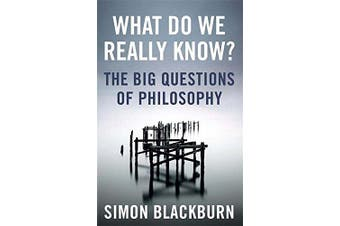 What Do We Really Know?: The Big Questions in Philosophy - Philosophy Book