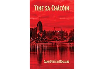 Tine sa Chacoin [Irish] -Panu Petteri Hoeglund Fiction Book Aus Stock