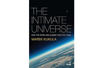 The Intimate Universe: How the stars are closer than you think Book Aus Stock