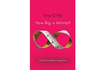 How Big is Infinity?: The 20 Big Maths Questions -Crilly, Tony Science Book