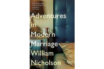 Adventures in Modern Marriage -William Nicholson Fiction Novel Book Aus Stock