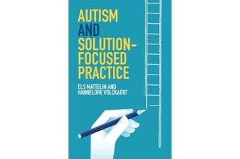 Autism and Solution-Focused Practice - Education Book Aus Stock