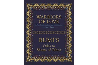 Warriors of Love: Rumi's Odes to Shams of Tabriz - Poetry Book Aus Stock