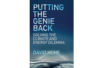 Putting the Genie Back: Solving the Climate and Energy Dilemma - Science Book