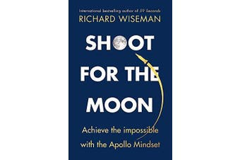 Shoot for the Moon: How the Moon Landings Taught us the 8 Secrets of Success