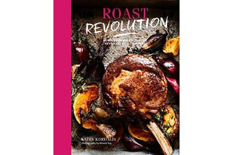 Roast Revolution: Contemporary Recipes for Revamped Roast Dinners - Cooking