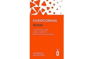 Overcoming Stress: Overcoming Books -Lee Brosan,Gillian Todd Health & Wellbeing