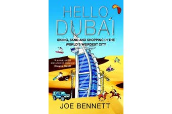 Hello Dubai -Joe Bennett Travel Book Aus Stock