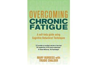 Overcoming Chronic Fatigue: A Books on Prescription Title (Overcoming Books)