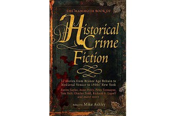 The Mammoth Book of Historical Crime Fiction: Mammoth Books - Fiction Novel