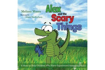 Alex and the Scary Things Children's Book Aus Stock