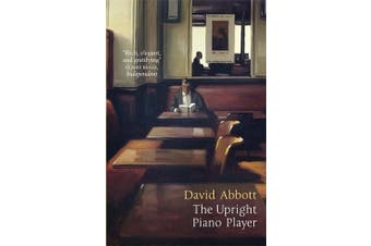 The Upright Piano Player -David Abbott Business Book Aus Stock
