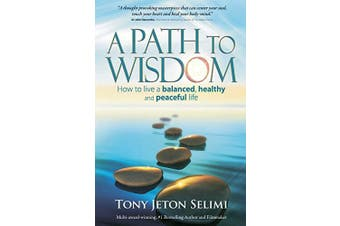 A Path to Wisdom - How to Live a Balanced, Healthy and Peaceful Life Aus Stock