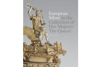 European Silver in the Collection of Her Majesty The Queen - Home & Garden Book