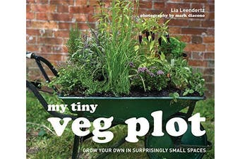 My Tiny Veg Plot: Grow your own in surprisingly small spaces (My Tiny)