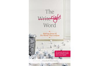 The Right Word: Making Sense of the Words that Confuse - Language Arts Book