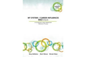 My System of Career Influences Msci (Adult): Facilitatora's Guide - Education