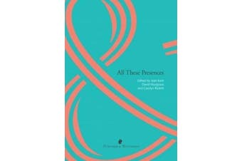 All These Presences -Jean Kent,David Musgrave,Carolyn Rickett Poetry Book