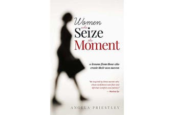Women Who Seize the Moment -Angela Priestley Health & Wellbeing Book Aus Stock