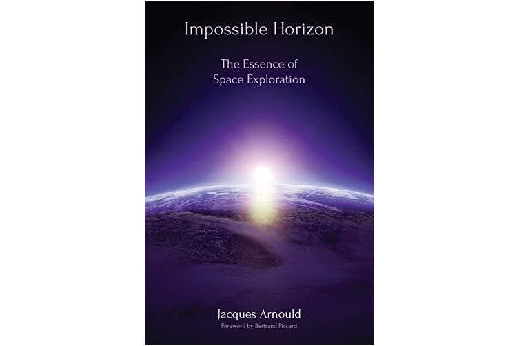 Impossible Horizon: The Essence of Space Exploration - Religion Book Aus Stock