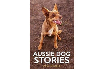 Aussie Dog Stories -Paul Bugeja Science Book Aus Stock