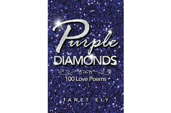 Purple Diamonds: 100 Love Poems -Janet Ely General Book Aus Stock