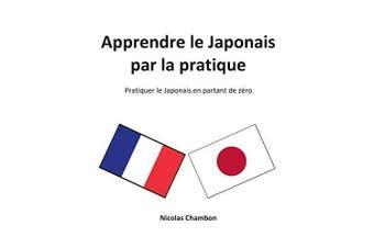 Apprendre le Japonais par la pratique [French] - Language Arts Book Aus Stock
