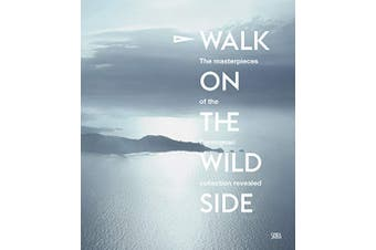 Walk on the Wild Side: At the heart of the Carmignac Collection - Art Book