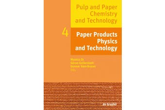 Pulp and Paper Chemistry and Technology, Volume 4, Paper Products Physics and Technology Book