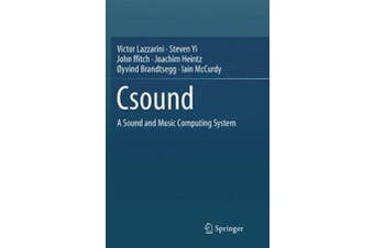 Csound: A Sound and Music Computing System - Technology & Engineering Book